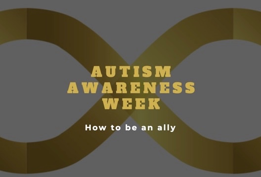 Gold text on a dark background which shows a gold infinity symbol. The text reads, Autism Awareness Week. White text underneath reads, How to be an ally